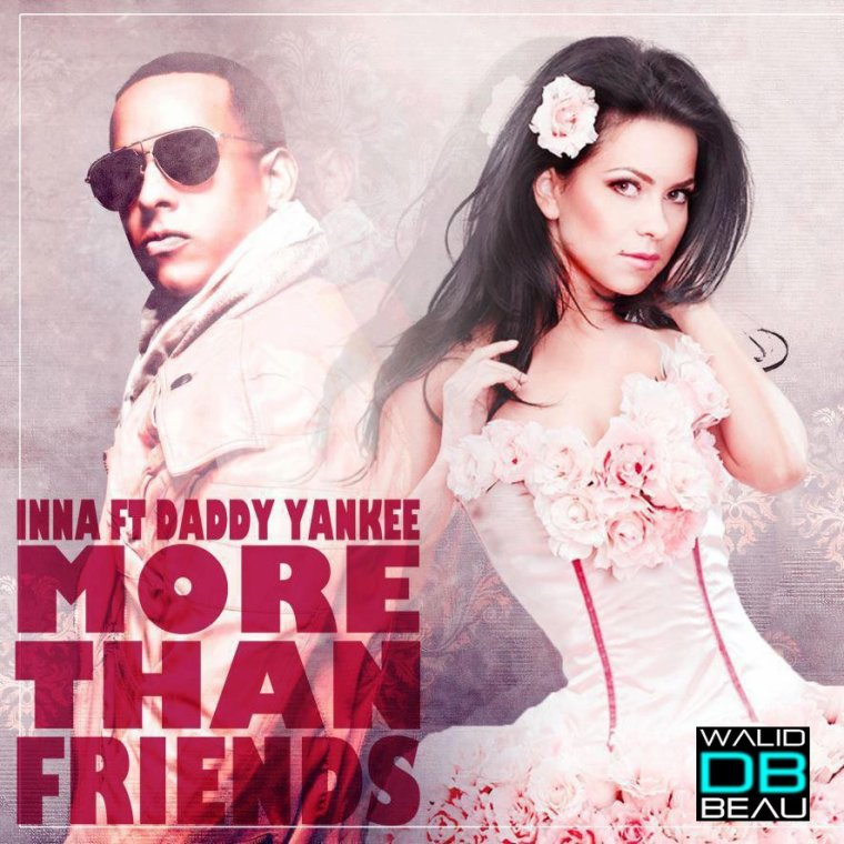 Inna feat. Daddy Yankee  / More Than Friends (Prod. by DJ Frank E) (2013)