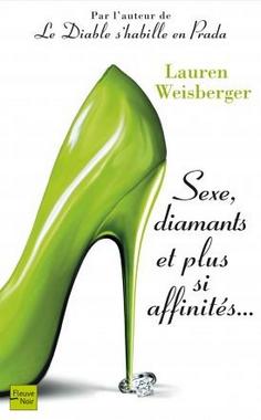 _ _'Vendredi26Août,__22h18 ________ • Sexe, diamants et plus si affinités Ҩ Lauren Weisberger