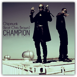 Chipmunk feat Chris Brown - Champion