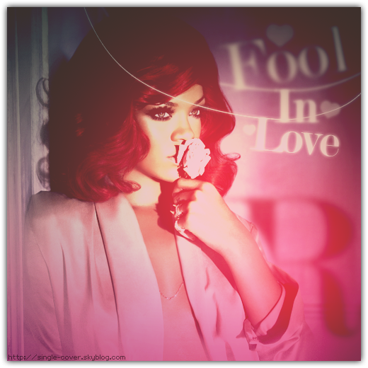 Rihanna - Fool in love