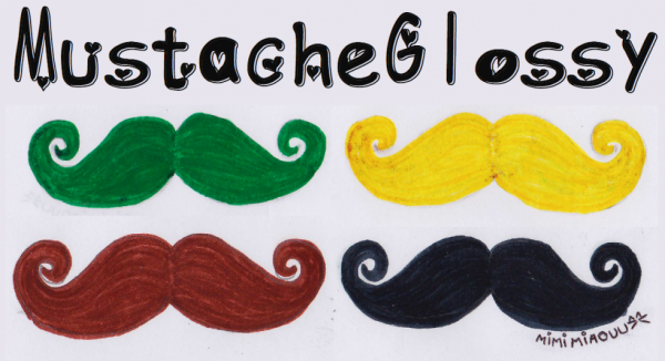 Mustache Glossy !