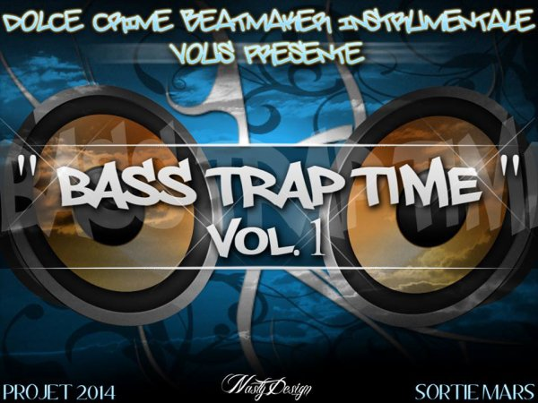"""TRAP BASS TIME""VOL.1 BY Dolce crime Beatmaker"
