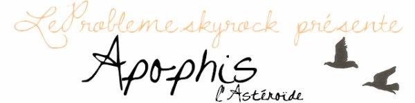APOPHIS.
