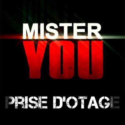 mister you prise d'otage