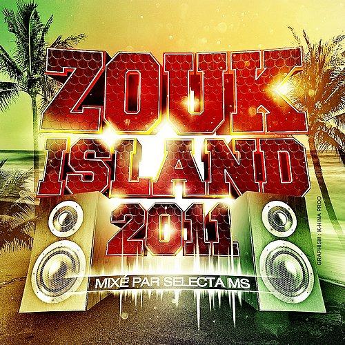 COMPILATION *ZOUK ISLAND 2011* (MIXÉ PAR SELECTA MS)