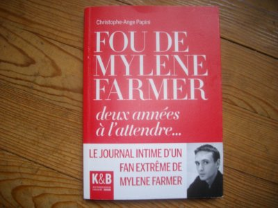 "Livre ""Fou de Mylène Farmer"" de Christophe-Ange Papini"