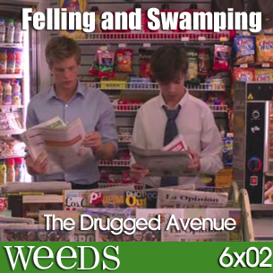 WEEDS - 6x02 - Felling and Swamping