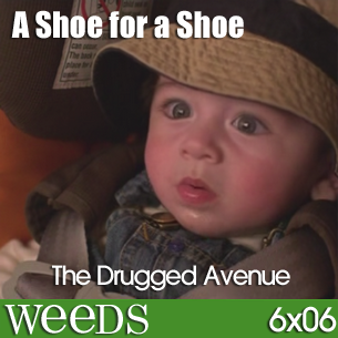 WEEDS - 6x06 - A shoe for a shoe
