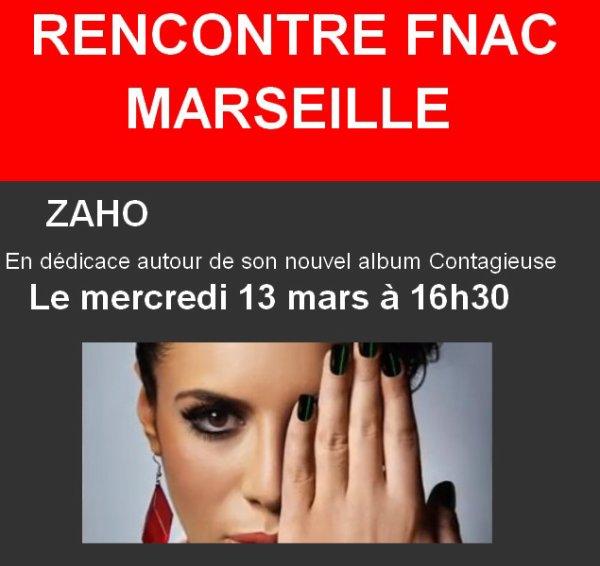 ZAHO EN SEANCE DEDICACE LE MERCREDI 13 MARS A LA FNAC DE MARSEILLE CENTRE BOURSE A 16H30
