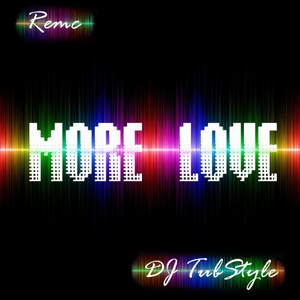 Remc & Dj TubStyle - More Love (For Paris)
