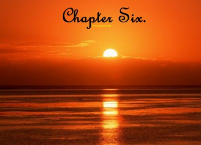 Chapter Six.