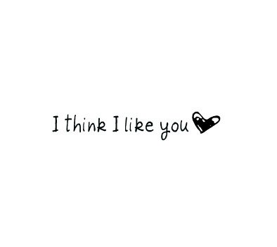 ♥ I Think I Like You ♥