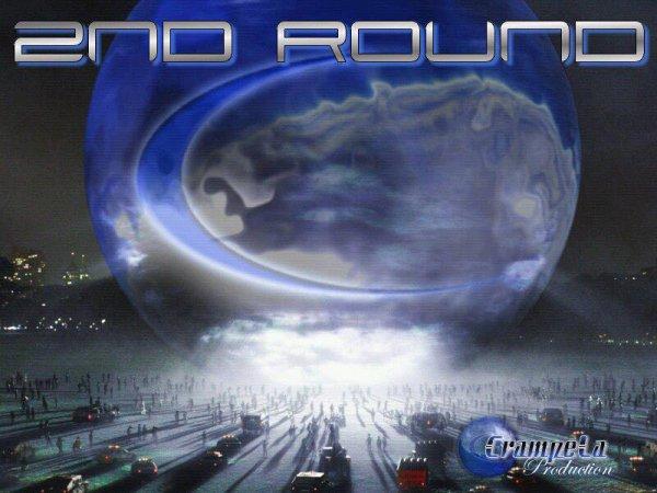 "♪ ♪ ♪  CrampeLa Prod  présente "" 2nd Round ""  ♪ ♪ ♪"