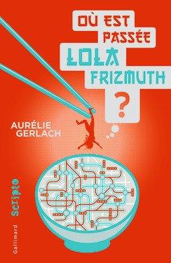 Où est passé Lola Frizmuth ?