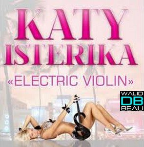 katy isterica /  electric violin (2011)