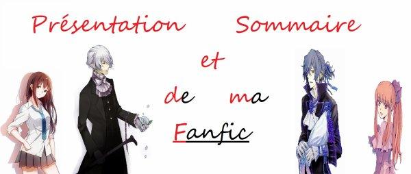 Présentation et Sommaire de ma Fanfic <3