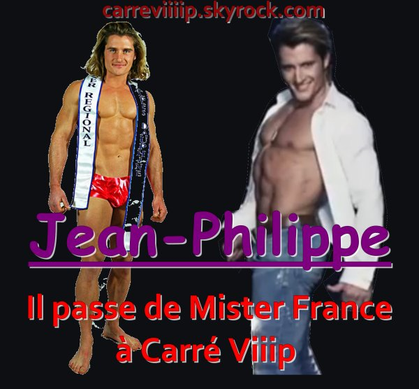 Jean-Philippe, il passe de Mister France à Carré Viiip !