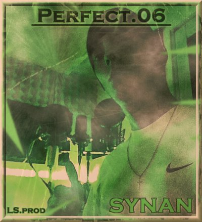 Perfect 06 / SYNAN - Responsable ft Dubbs (2011)