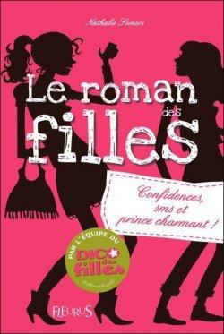 Le roman des filles Tome 1: Confidences,SMS et prince charmant