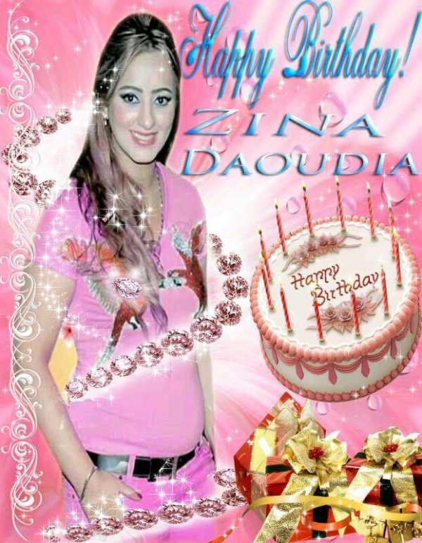 happy birthday zina daoudia