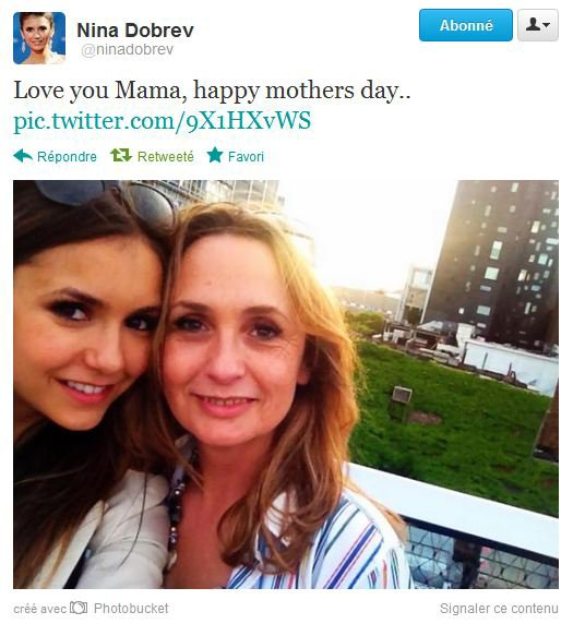 """Love you Mama, happy mothers day.."" Nina Dobrev."