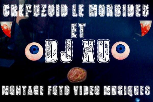 CREPOZOID MORBIDES ET DJ XU MONTAGE
