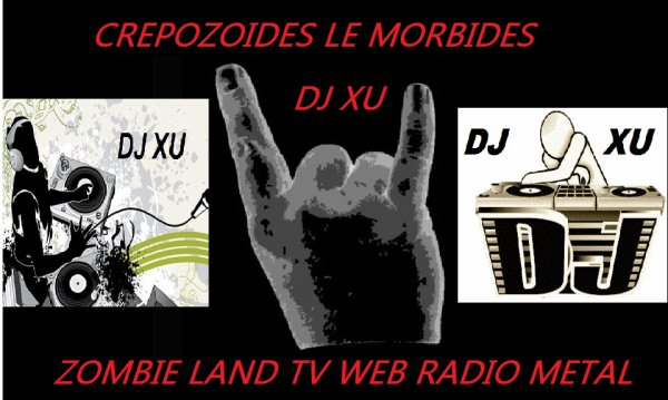 DJ XU MIXE METAL SUR ZOMBIE LAND TV