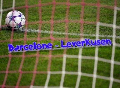 Barcelone - Leverkusen