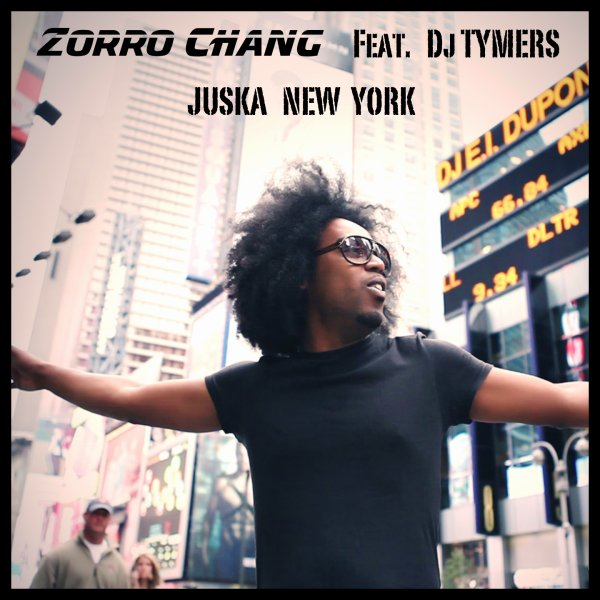 Juska New York Zorro Chang feat deejay Tymers  (2013)