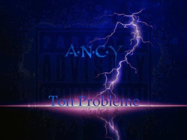 A..N.C.Y - Ton Problème (2014)