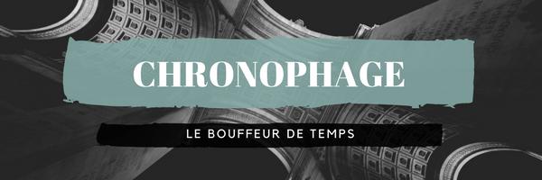 Chronophage, le bouffeur de temps