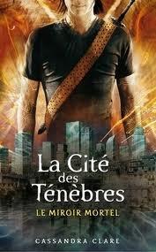 La Cité des Ténèbres by Cassandra Clare