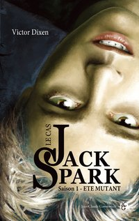 Le Cas Jack Spark by Victor Dixen