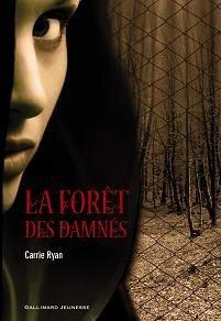 La Forêt des Damnés by Carrie Ryan