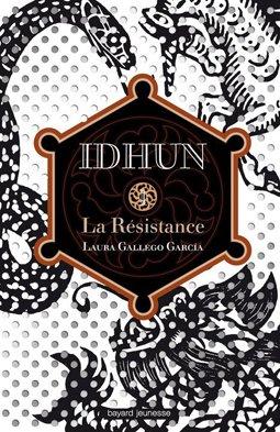 IDHUN : La Résistance by Laura Gallego Garcia