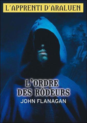 L' Ordre des Rôdeurs by John Flanagan