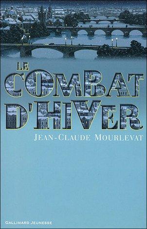 Le Combat d'Hiver by Jean-Claude Mourlevat