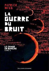 La Guerre du Bruit by Patrick Ness