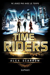 Nouveauté : Time Riders by Alex Scarrow