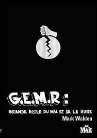 Présentation : Grande Ecole du Mal et de la Ruse (GEMR) by Mark Walden