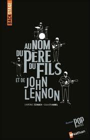 Au Nom du Père, du Fils et de John Lennon by Laurence Schaack et Goulven Hamel