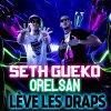 Nouvelle musique de Orelsan et Seth Gueko-lève les draps