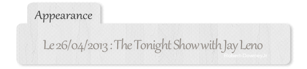 | Appearance |  The Tonight Show with Jay Leno