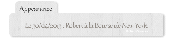 | Appearance | Robert ouvre la Bourse de NYC + projection surprise pour enfants