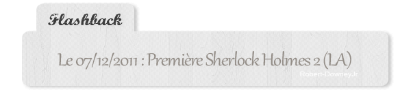 | Flashback : Première Sherclock Holmes Jeu d'Ombres LA