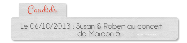 | Candids | 06.10 : Susan et Robert au concert de Maroon 5 (Los Angeles)