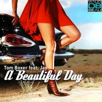 Tom Boxer feat. Jay  / A Beautiful Day (ibiza extended mix) (2011)