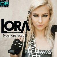 Lora / No More Tears (Original Radio Edit)   (2011)
