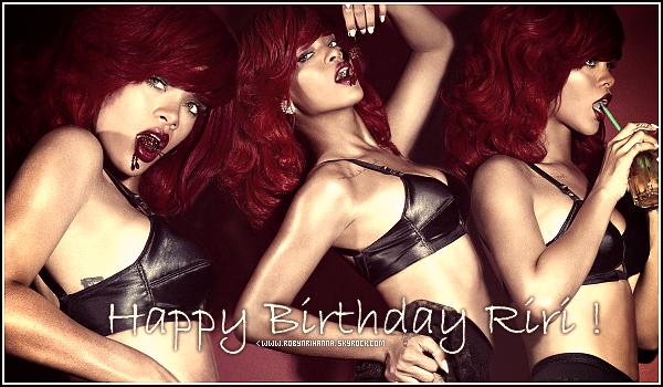 * HAPPY BIRTHDAY ___En ce 20 février 2012, Rihanna fête son 24ème anniversaire !*