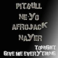Pitbull (Ft. Ne-Yo, AfroJack & Nayer) - Give Me Everything (Tonight) (2011)